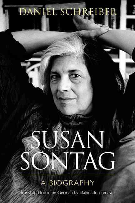 Susan Sontag By Schreiber, Daniel/ Dollenmayer, David (TRN)